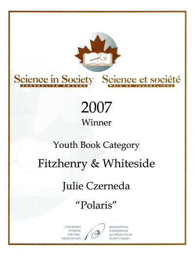 Candian Science Writer's Association Award for Science Journalism Certificate for Polaris (2007 - Youth Book)